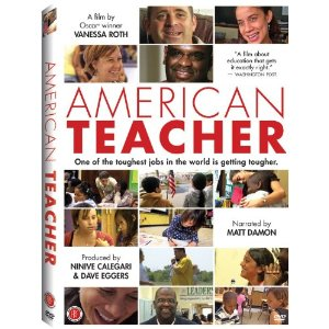 "DVD cover for American Teacher shows a collage of photographs of teachers and the text ""American Teacher: One of the toughest jobs in the world is getting tougher."""