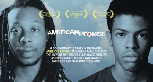 "Two young African American males and the movie title ""American Promise"" Subtitle says, ""A documentary 13 years in the making, American Promise provides a rare look into the lives of two middle class black families as they navigate the ups and downs of parenting and educating their sons."""