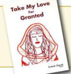 "Book cover has the text ""Take My Love for Granted"" and has a mostly red illustration of a woman with her eyes closed."