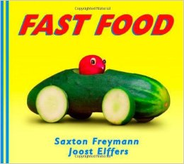 Fast Food by Saxton Freymann book cover