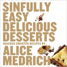 Sinfully Easy Delicious Desserts by Alice Medrich book cover