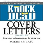Knock 'Em Dead Cover Letters: Cover Letters and Strategies to Get the Job You Want by Martin Yate