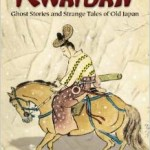 Kwaidan: Ghost Stories and Strange Tales from Old Japan by Lafcadio Hearn