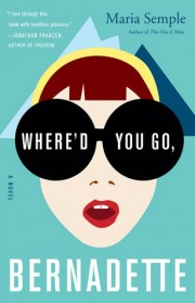 Where'd You Go, Bernadette by Maria Semple book cover