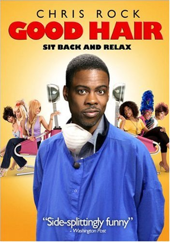 Good Hair. Featuring Chris Rock.