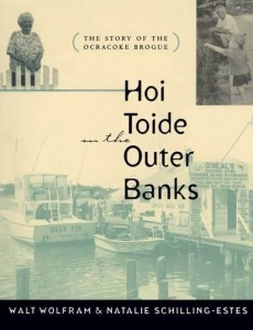 Hoi Toide on the Outer Banks: The Story of the Ocracoke Brogue by Walt Wolfram