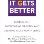 Book cover - It Gets Better: Coming Out, Bullying, and Creating a Life Worth Living