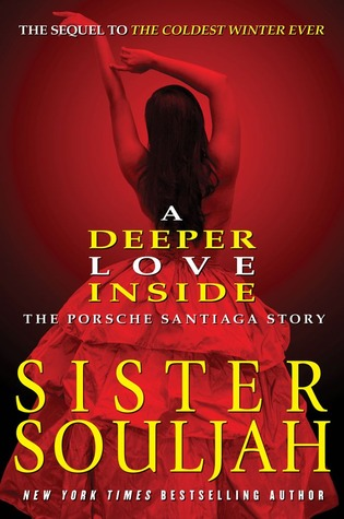 A Deeper Love Inside: The Porsche Santiaga Story by Sister Souljah