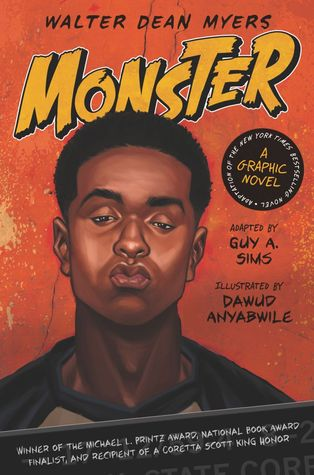 Monster: A Graphic Novel by Walter Dean Myers; adapted by Guy A. Sims