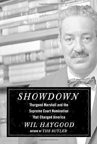 Showdown: Thurgood Marshall and the Supreme Court Nomination that Changed America by Wil Haygood