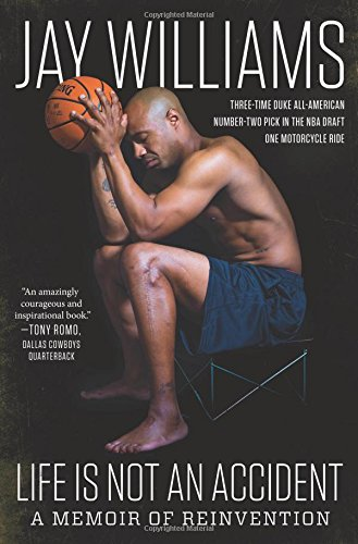 Life Is Not an Accident: A Memoir of Reinvention by Jay Williams
