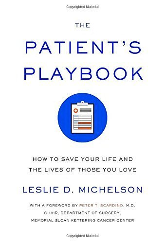 Patient's Playbook: How to Save Your Life and the Lives of Those You Love by Leslie D. Michelson
