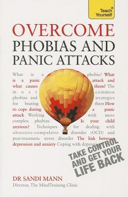 Overcome Phobias and Panic Attacks by Sandi Mann