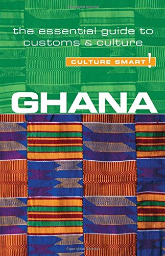 Ghana - Culture Smart!: The Essential Guide to Customs & Culture! by Ian Utley