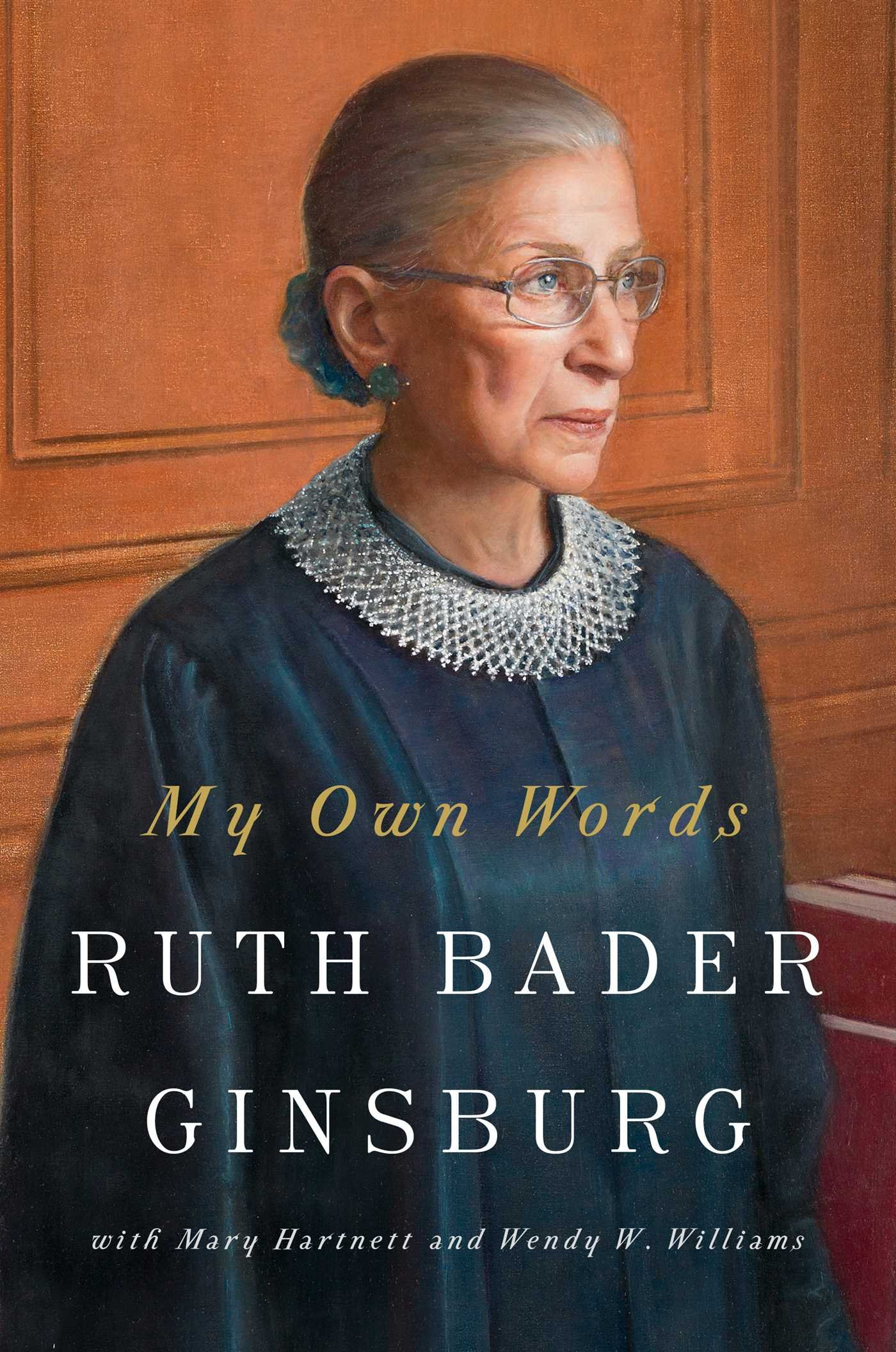 My Own Words by Ruth Bader Ginsburg with Mary Hartnett, Wendy W. Williams
