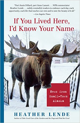 If You Lived Here, I'd Know Your Name by Heather Lende book cover
