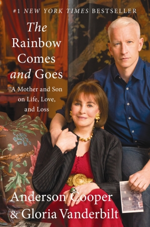 The Rainbow Comes and Goes: A Mother and Son on Life, Love, and Loss by Anderson Cooper & Gloria Vanderbilt book cover