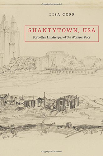 Shantytown U.S.A.: Forgotten Landscapes of the Working Poor by Lisa Goff book cover