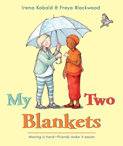My Two Blankets by Irena Kobald and Freya Blackwood