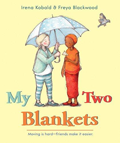 My Two Blankets by Irena Kobald and Freya Blackwood