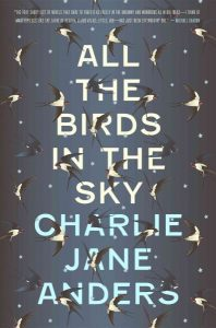 All the Birds in the Sky by Charlie Jane Anders book cover