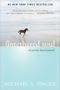 The Untethered Soul: The Journey Beyond Yourself by Michael Singer book cover