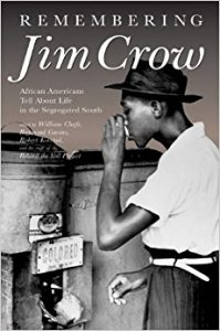 remembering jim crow: African Americans Tell About Life in the Segregated South book cover