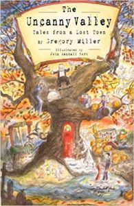 The Uncanny Valley: Tales from a lost Town by Gregory Miller book cover