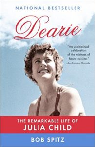 Dearie : the remarkable life of Julia Child by Bob Spitz book cover