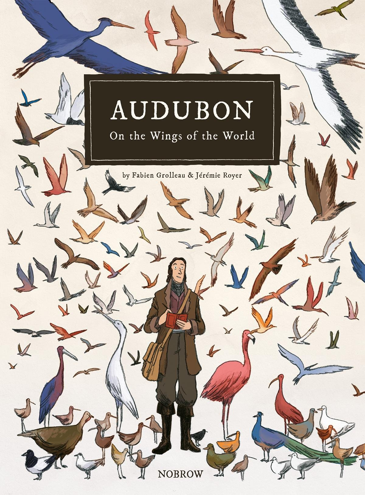 Audubon: On the Wings of the World by Fabien Grolleau and Jeremie Royer
