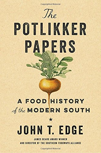 The Potlikker Papers: A Food History of the Modern South by John T. Edge