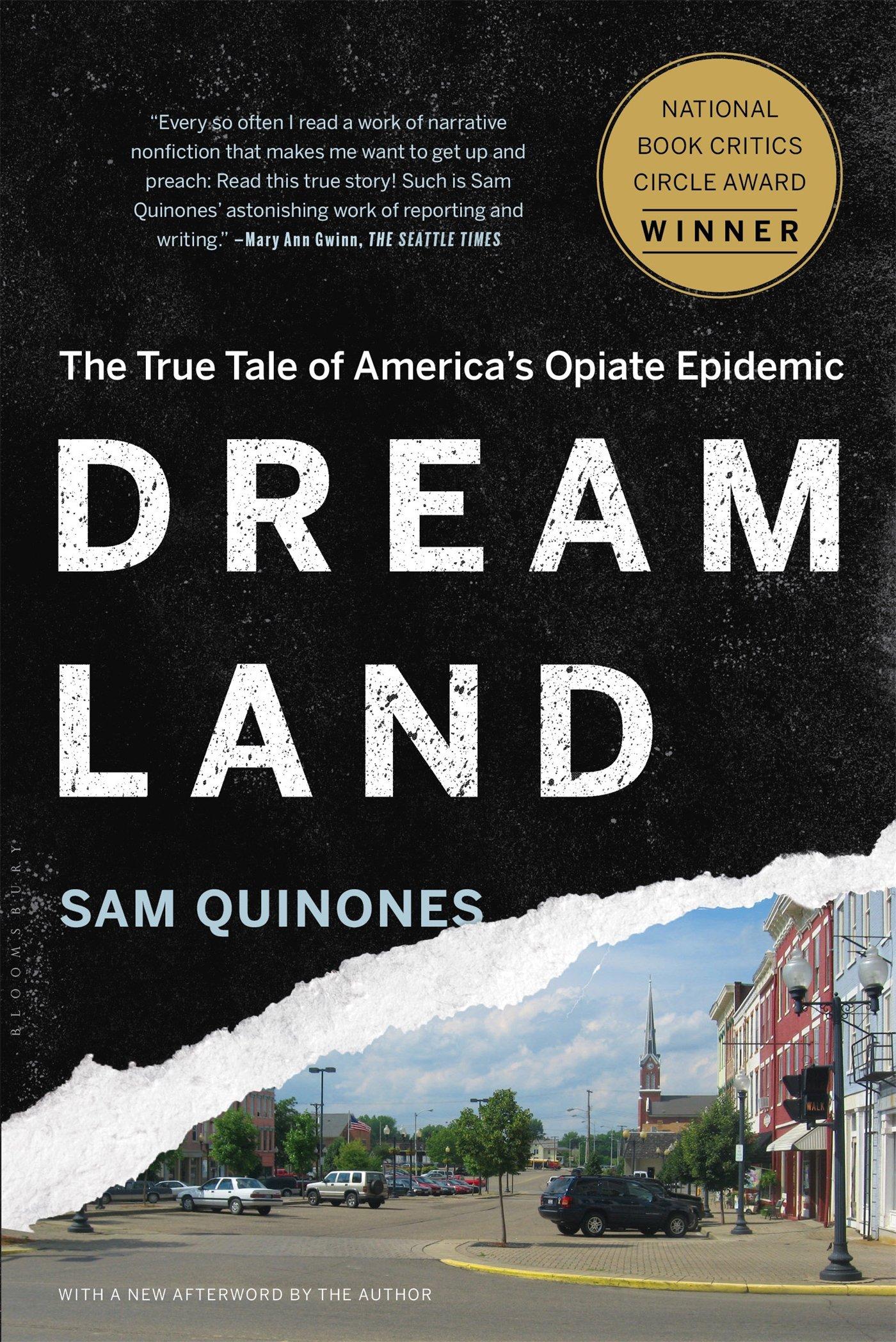 Dreamland: The True Tale of America's Opiate Epidemic by Sam Quinones