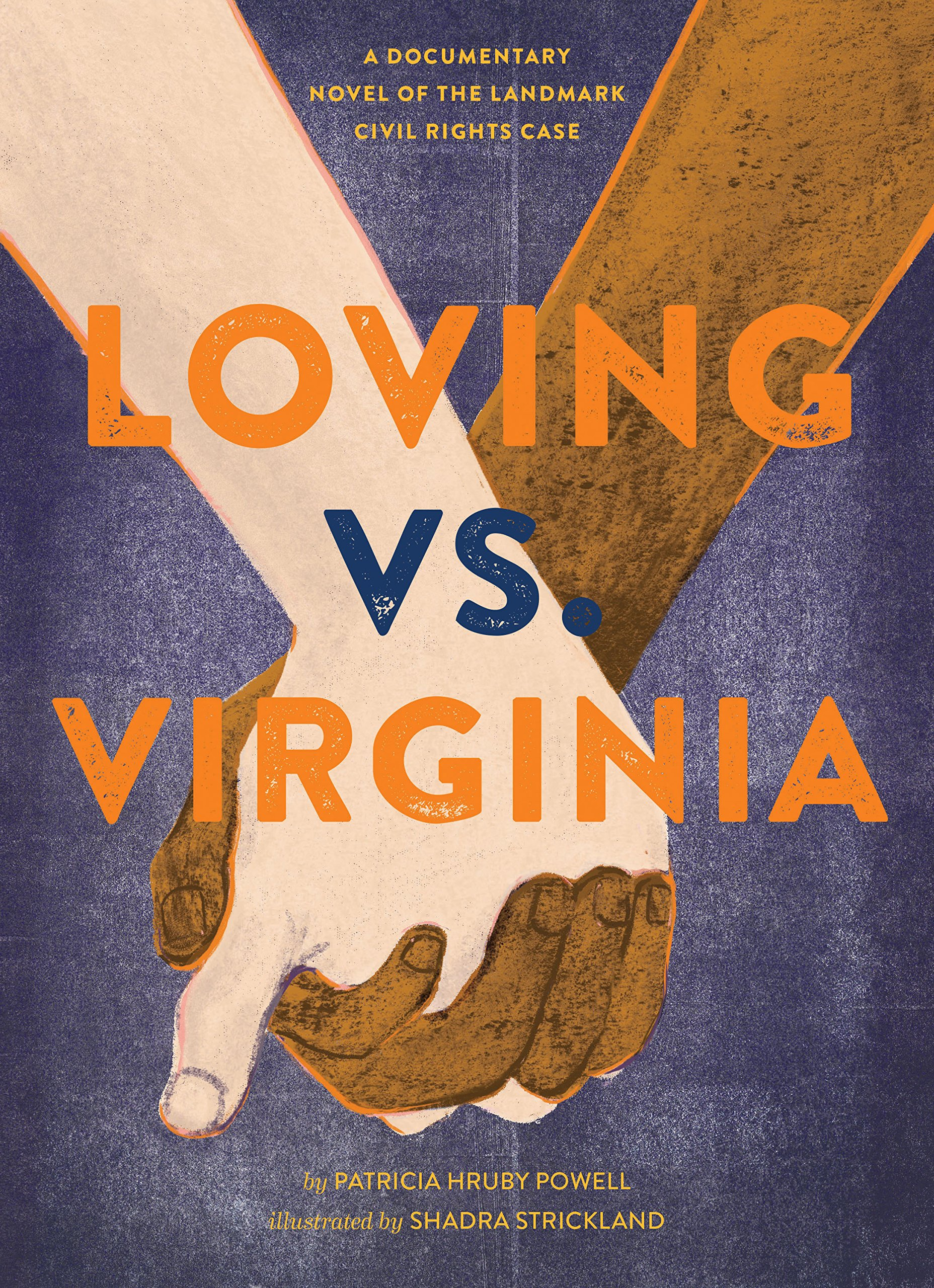 Loving vs. Virginia: A Documentary Novel of the Landmark Civil Rights Case by Patricia Hruby Powell