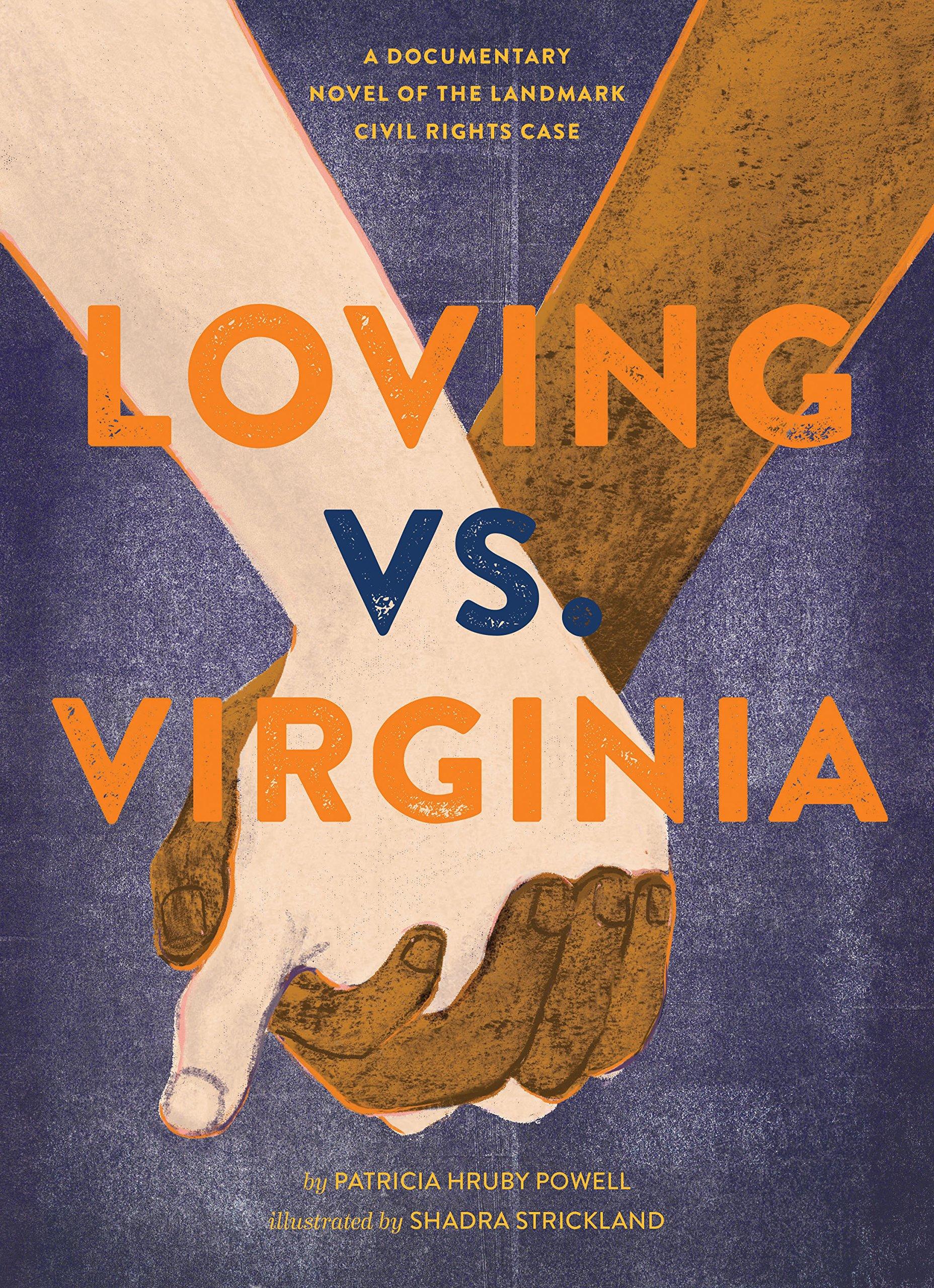 Loving vs. Virginia: A Documentary Novel of the Landmark Civil Rights Case by Patricia Hruby Powell