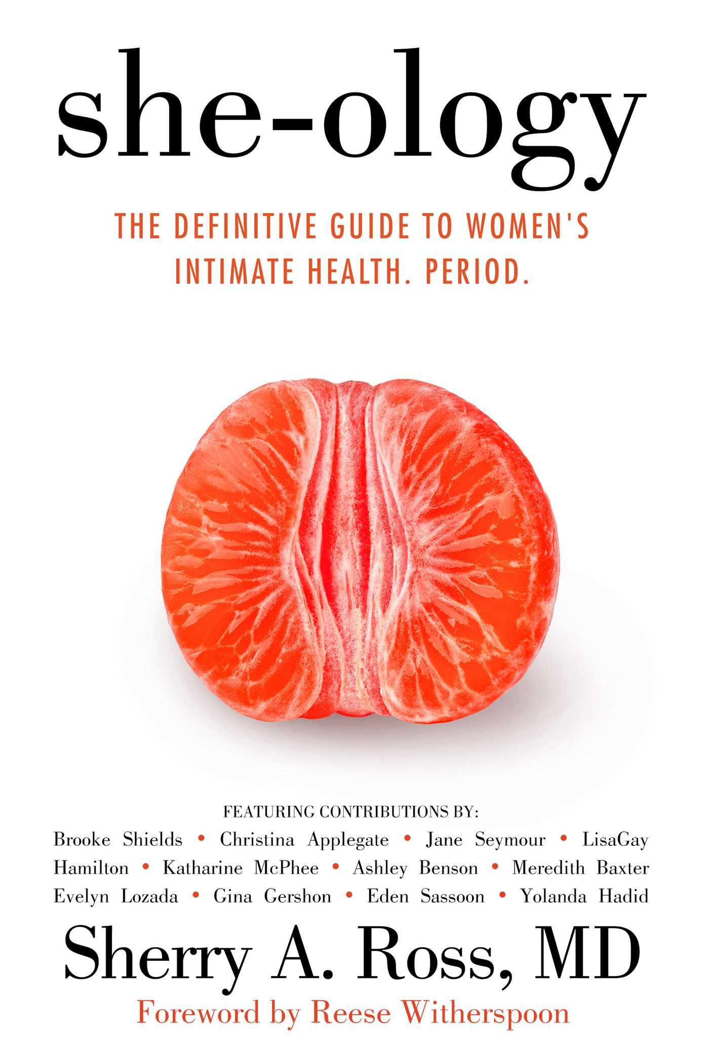 She-ology: The Definitive Guide to Women's Intimate Health. Period. by Sherry A. Ross