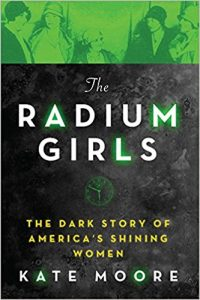The Radium Girls: The Dark Story of America's Shining Women by Kate Moore book cover