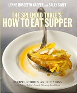 The Splendid table's, how to eat supper : recipes, stories, and opinions from public radio's award-winning food show by Lynne Rossetto Kasper book cover