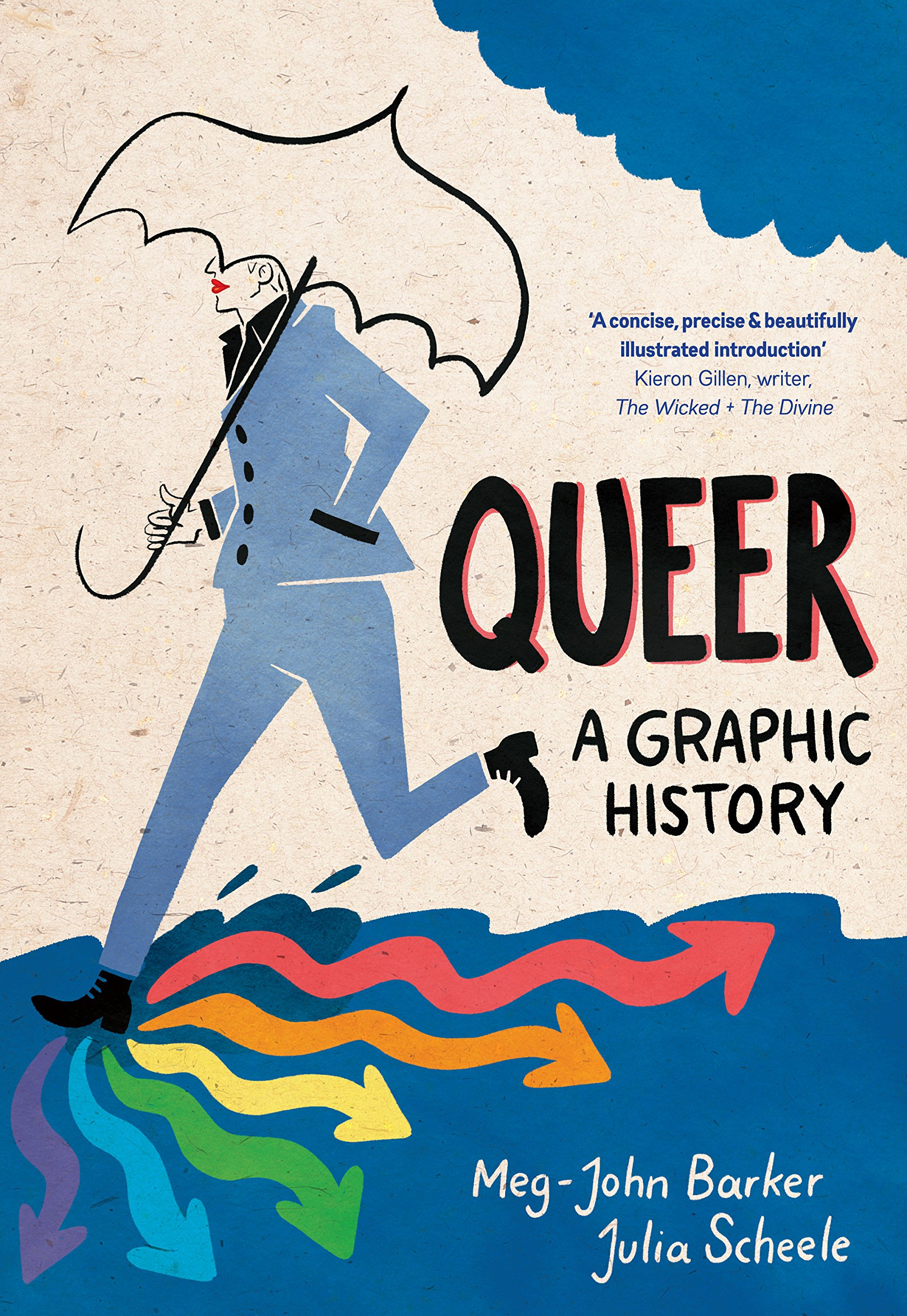 Queer: A Graphic History by Meg-John Barker, Julia Scheele