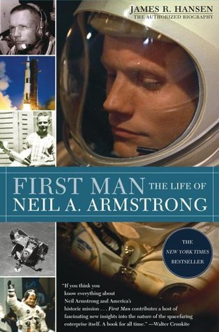 First Man: The Life of Neil A. Armstrong by James Hansen