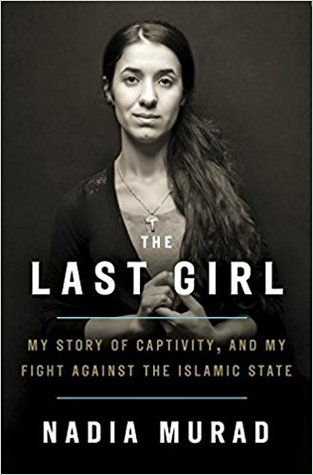 The Last Girl: My Story of Captivity, and My Fight Against the Islamic State by Jenna Krajeski and Nadia Murad