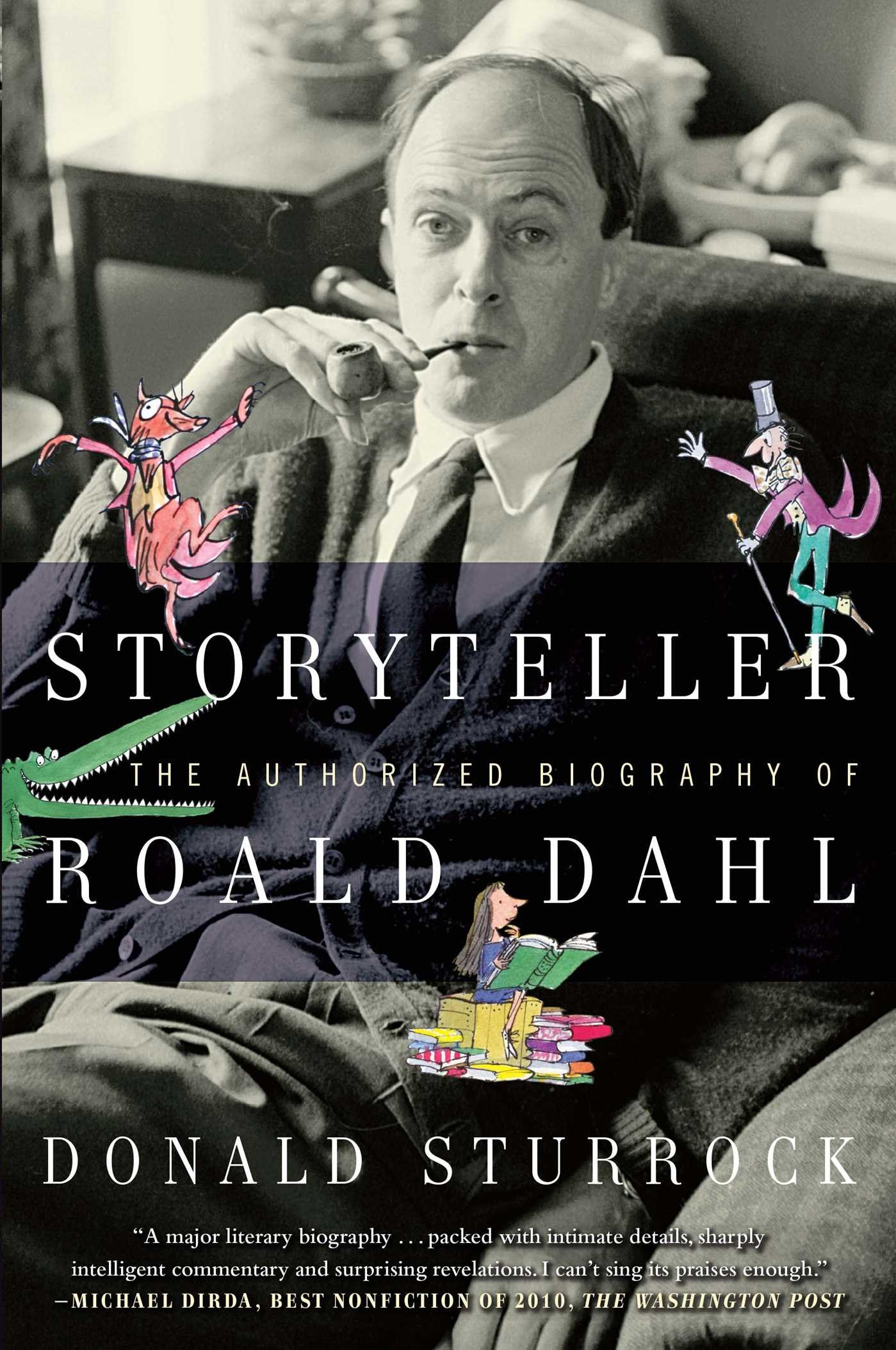 Storyteller: The Authorized Biography of Roald Dahl by Donald Sturrock