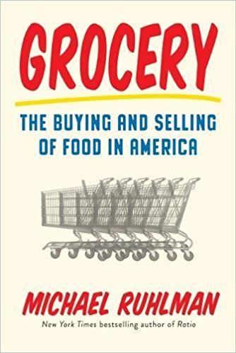 grocery the buying and selling of food in america by michael ruhlman book cover