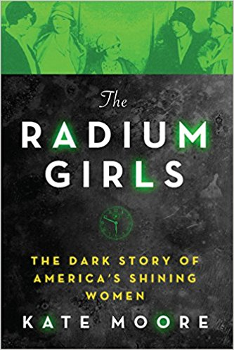 the radium girls the dark story of america's shining women by kate moore book cover
