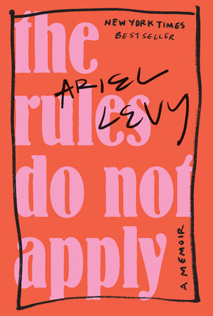 the rules do not apply a memoir by ariel levy book cover