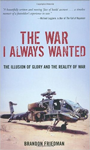 the war i always wanted the illusion of glory and the reality of war by brandon friedman