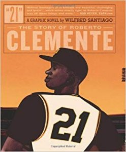21: The Story of Roberto Clemente by Wilfred Santiago book cover