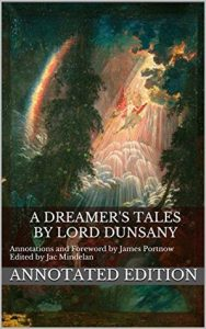 A Dreamer's Tales: Annotated Edition by Lord Edward John Moreton Drax Plunkett Dunsany book cover