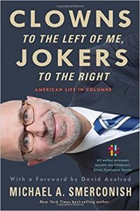 Clowns to the Left of Me, Jokers to the Right: American Life in Columns by Michael A. Smerconish book cover