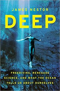 Deep: Freediving, Renegade Science, and What the Ocean Tells Us about Ourselves by James Nestor book cover