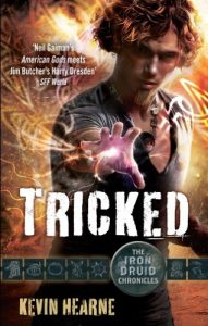 Tricked (The Iron Druid Chronicles, Book 4) by Kevin Hearne
